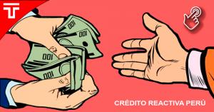 Reactiva Perú: créditos con garantía del Gobierno se otorgarán hasta el 30 de setiembre