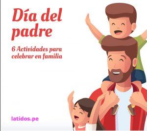 Entérate de 6 actividades que para realizar con papá en su día